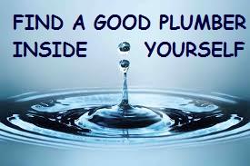 GOOD PLUMBER INSIDE YOURSELF